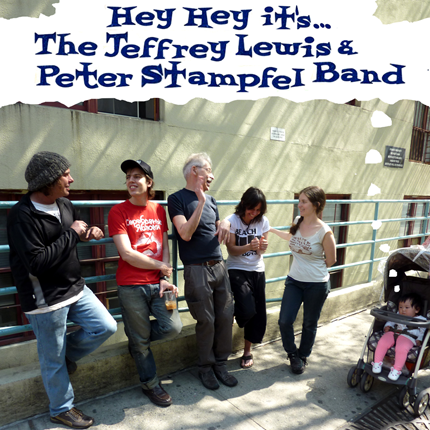 HEY HEY, IT'S... The Jeffrey Lewis & Peter Stampfel Band